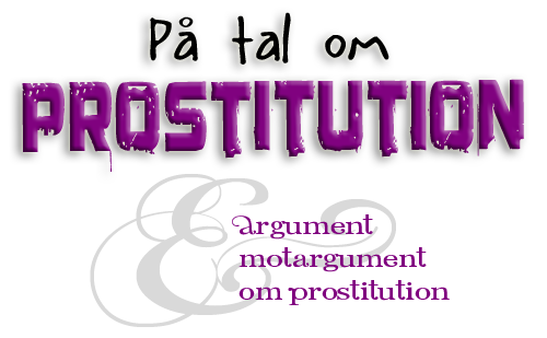 Speaking of Prostitution - Arguments & counterarguments about prostitution
